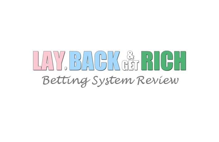 Lay Back & Get Rich betting system review