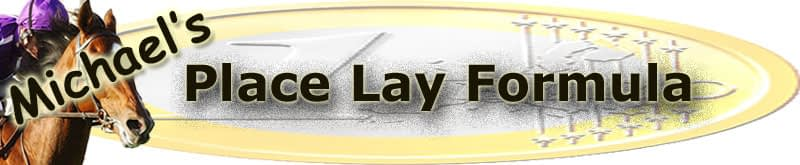 Michael's Place Lay Formula
